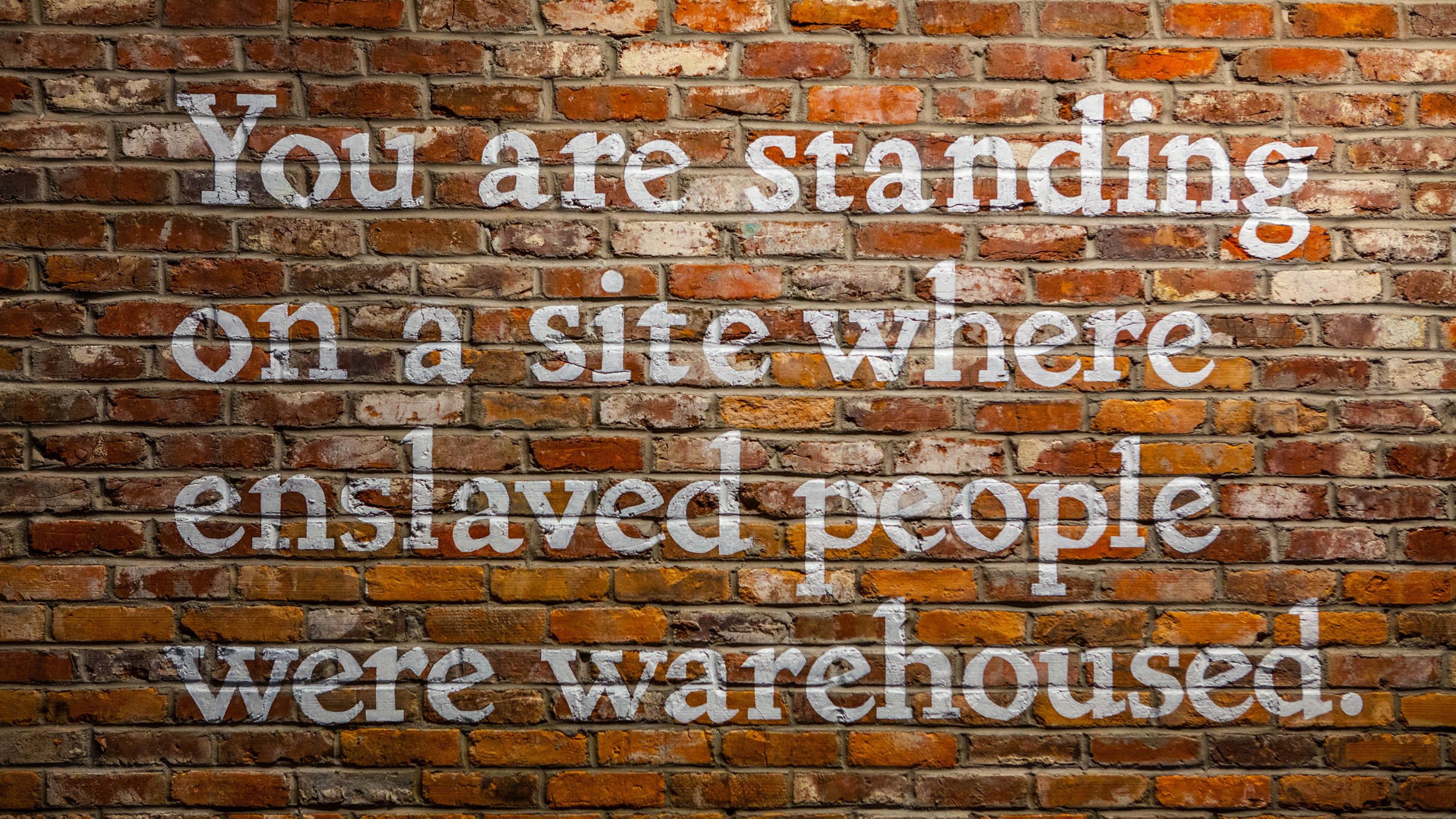 You are standing on a site where enslaved people were warehoused.